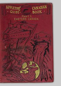 The Canadian guide-book  1894  Part I  Eastern Canada - UBC Library