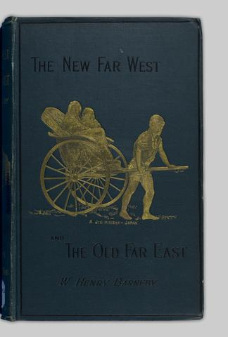 The new far West and the old far East, being notes of a tour