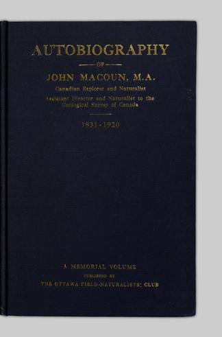 Autobiography of John Macoun, M A  : Canadian explorer and