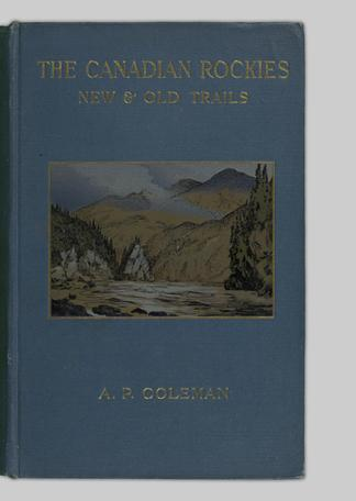 643460b32a The Canadian Rockies : new and old trails. With 3 maps and 41 illustrations  - UBC Library Open Collections
