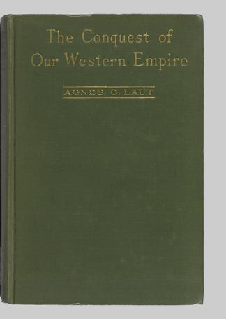 The conquest of our western empire - UBC Library Open Collections