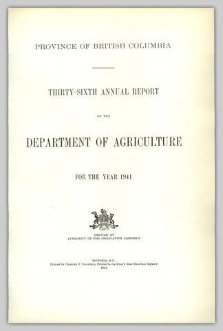 PROVINCE OF BRITISH COLUMBIA THIRTY-SIXTH ANNUAL REPORT OF THE DEPARTMENT  OF AGRICULTURE FOR THE YEAR 1941 - UBC Library Open Collections 4301a798a