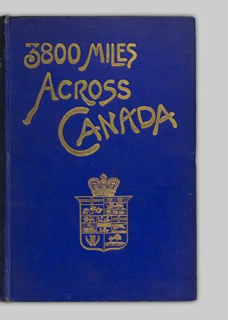 3800 miles across Canada - UBC Library Open Collections