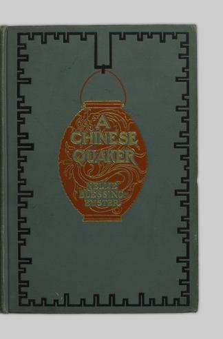 A Chinese Quaker An Unfictitious Novel Ubc Library Open