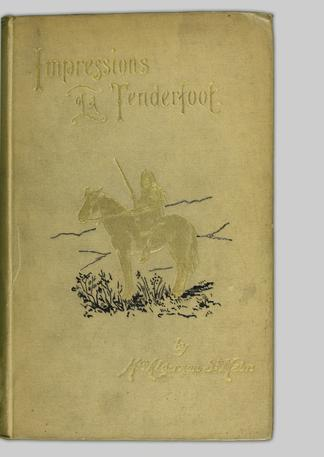 Impressions of a tenderfoot during a journey in search of